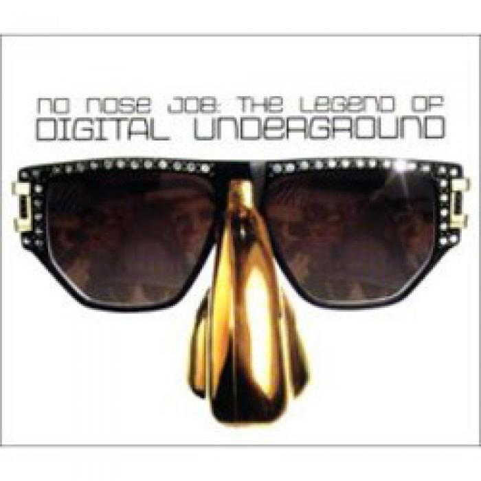 Digital Underground - No Nose Job / The Legend Of Digital Und