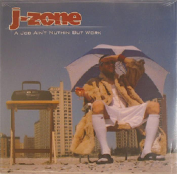 J-Zone - A Job Ain´t Nuthin But Work