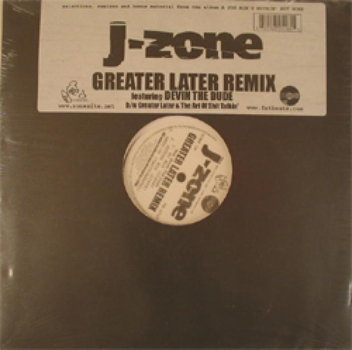 J-Zone - Greater Later Remix