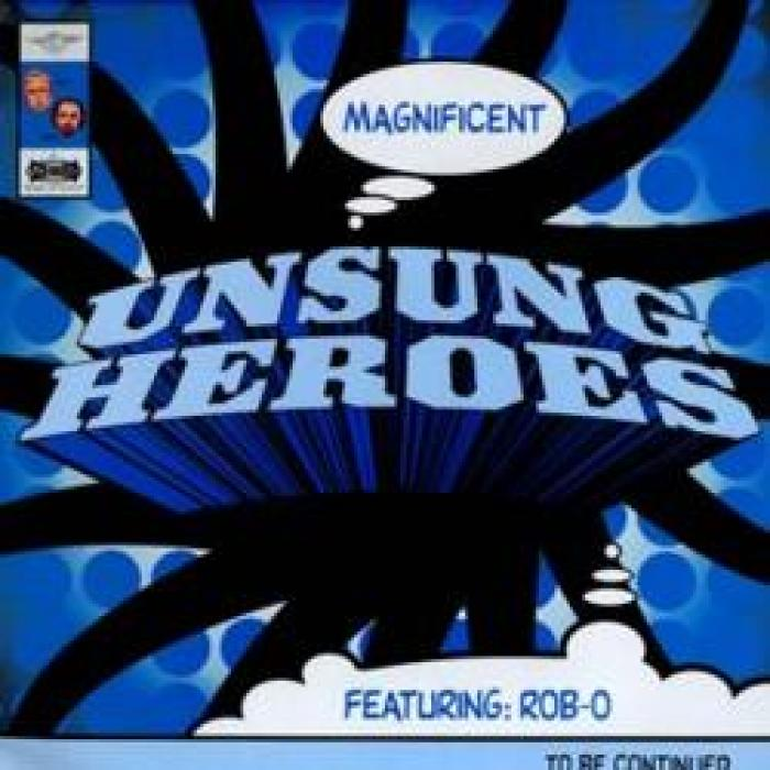 Unsung Heroes - Magnificent
