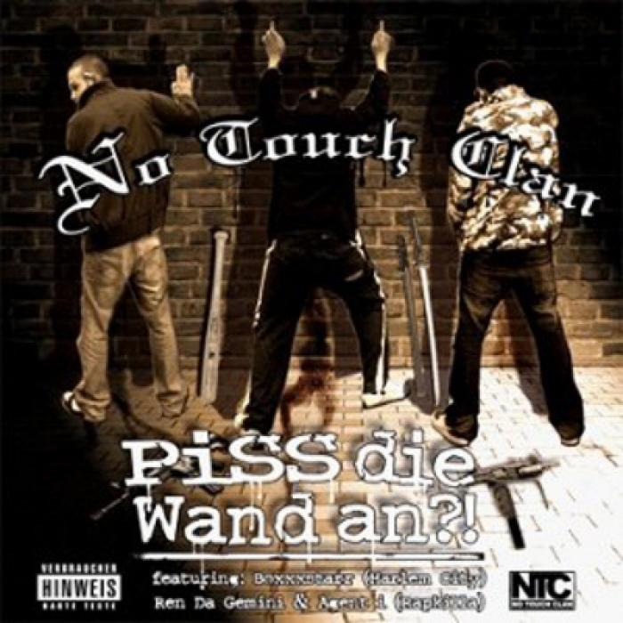 No Touch Clan- Piss die Wand an