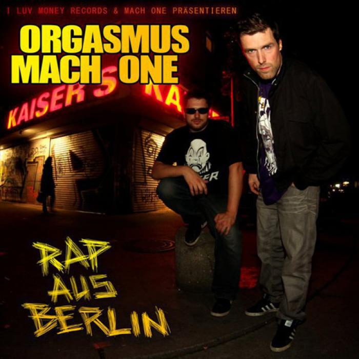 Orgasmus & Mach One - Rap aus Berlin
